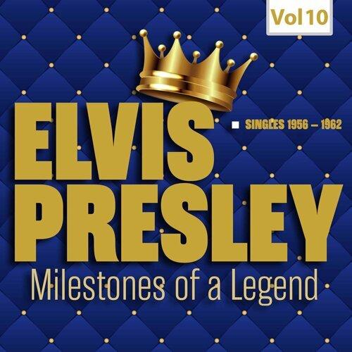 Milestones of a Legend - Elvis Presley, Vol. 10