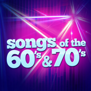 Songs of the 60's & 70's