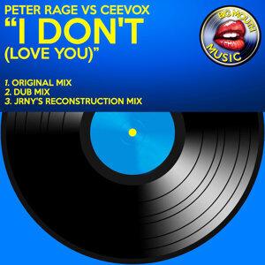 I Don't (Love You) [Peter Rage vs. Ceevox]