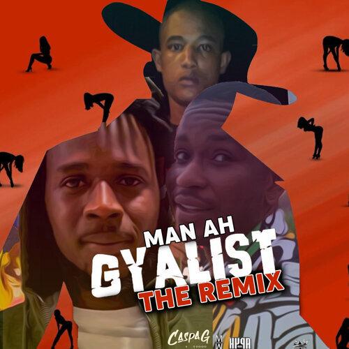 Man Ah Gyalist - The Remix