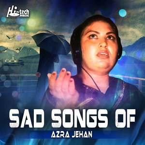 Sad Songs of Azra Jehan