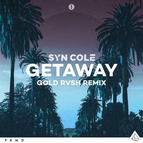 Getaway - GOLD RVSH Remix