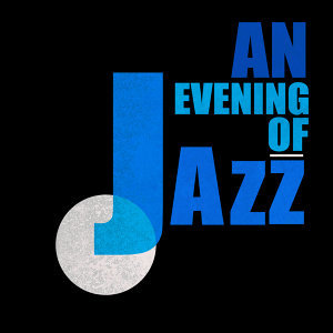 An Evening of Jazz