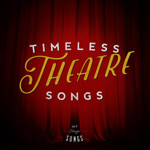 Timeless Theatre Songs