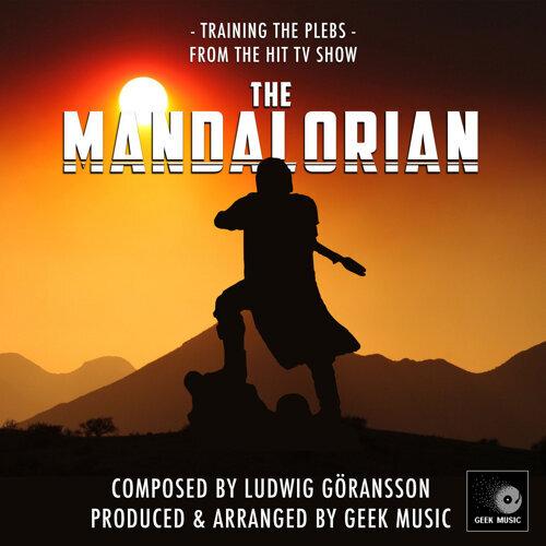 "Training The Plebs (From ""The Mandalorian"")"