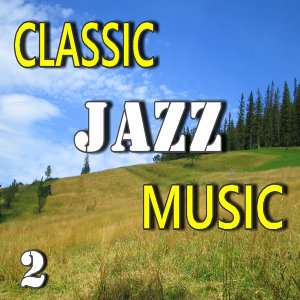 Classic Jazz Music, Vol. 2 (Special Edition)