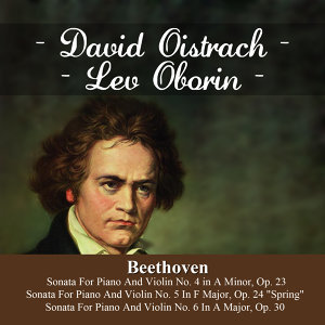 "Beethoven:  Sonata For Piano And Violin No. 4 in A Minor, Op. 23 - Sonata For Piano And Violin No. 5 In F Major, Op. 24  ""Spring"" -  Sonata For Piano And Violin No. 6 In A Major, Op. 30"