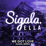 We Got Love - HUGEL Remix