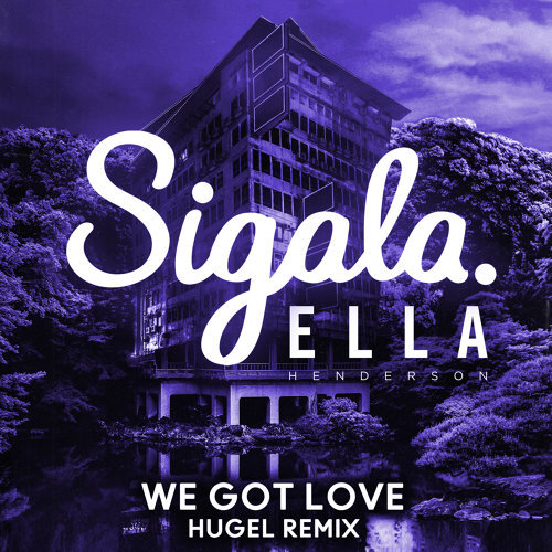 We Got Love - HUGEL Remix