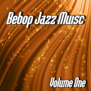 Bebop Jazz Music, Vol. 1 (Instrumental)