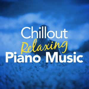 Chillout Relaxing Piano Music