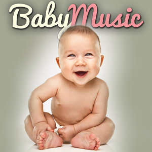 Baby Music (New Pop Songs for Infants Toddlers & Very Young Children)