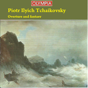 Pyotr Ilyich Tchaikovsky: Overture and fantasy