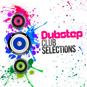 Dubstep Club Selections