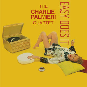 Charlie Palmieri Quartet: Easy Does It