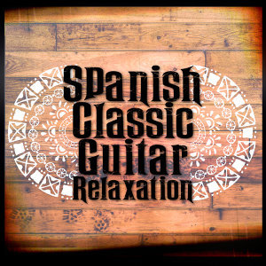 Spanish Classic Guitar Relaxation