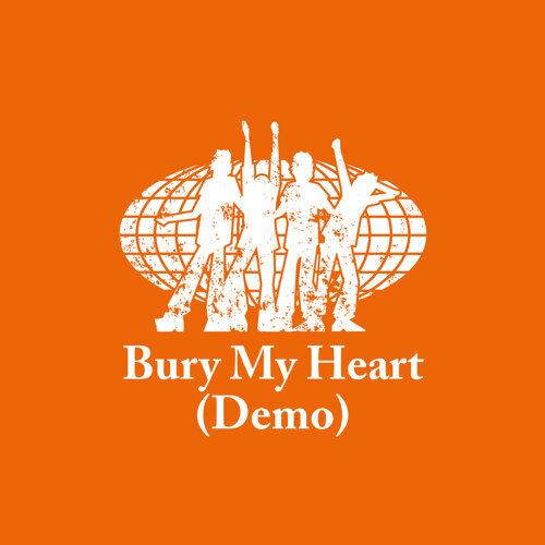 Bury My Heart - Demo