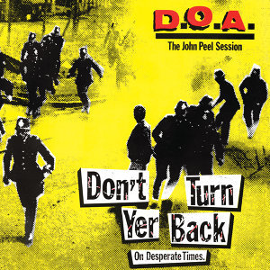Don't Turn Yer Back (On Desperate Times) : The John Peel Session