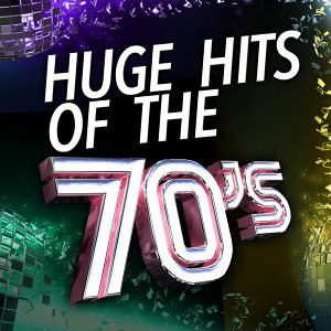 Huge Hits of the 70's