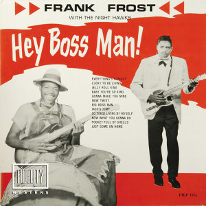 Classic and Collectable: Frank Frost - Hey Boss Man!