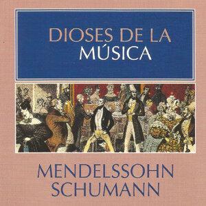 Dioses de la Música - Mendelssohn, Schumann