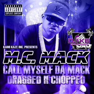 Call Myself da Mack (Dragged n Chopped)