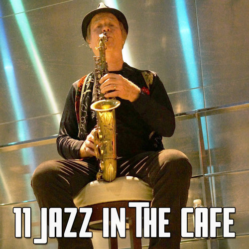 11 Jazz In The Cafe