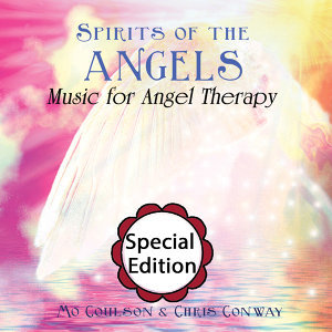 Spirits of the Angels: Music for Angel Therapy: Special Edition