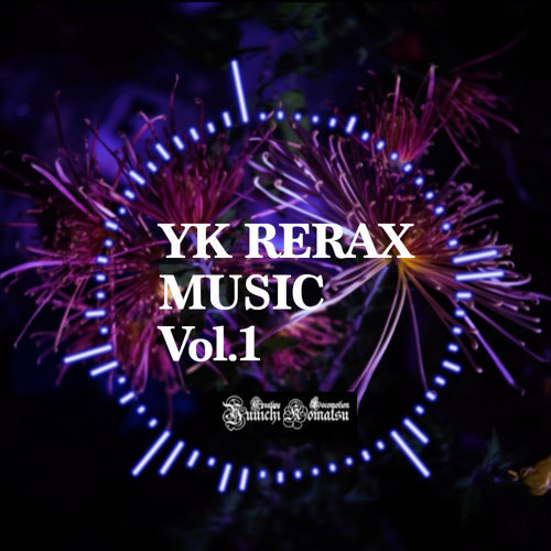 YK Relax Music Vol.1