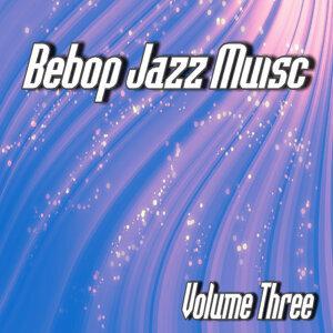 Bebop Jazz Music, Vol. 3 (Instrumental)