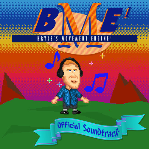 Bryce's Movement Engine¹ (Original Game Soundtrack)