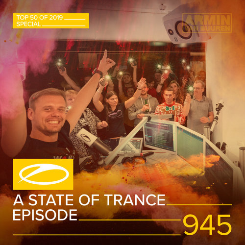 ASOT 945 - A State Of Trance Episode 945 - Top 50 Of 2019 Special
