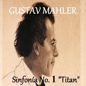 """Gustav Mahler - Sinfonía No. 1 """"Titan"""""""