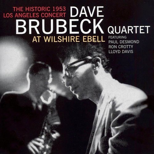 The Dave Brubeck Quartet At Wilshire Ebell - Remastered