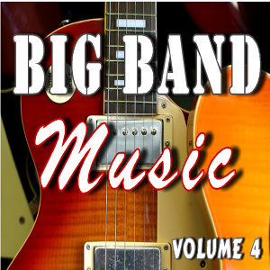 Big Band Music, Vol. 4 (Special Edition)