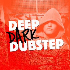 Deep Dark Dubstep