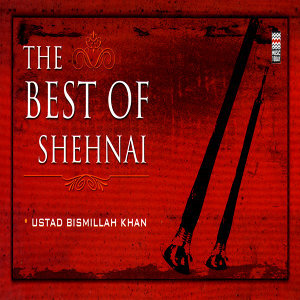 The Best Of Shehnai,  Vol. 1