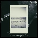 There's nothing in love