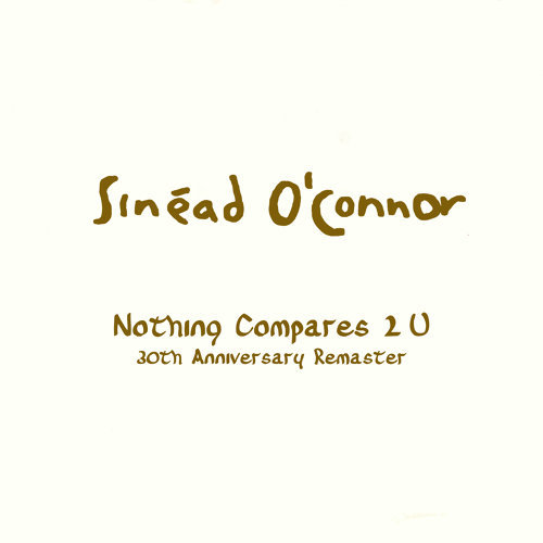 Nothing Compares 2 U - 30th Anniversary Remaster