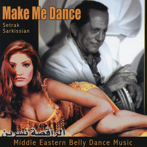 Make Me Dance: Middle Eastern Belly Dance Music