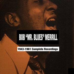 "Bob ""Mr. Blues"" Merrill: 1943-1961 Complete Recordings"