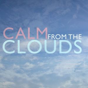Calm from the Clouds