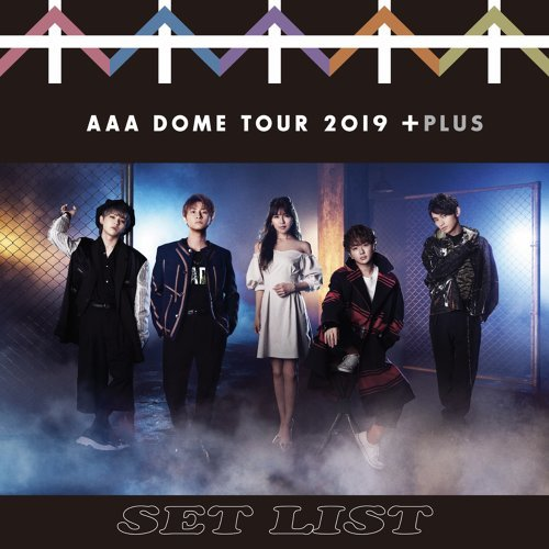 AAA DOME TOUR 2019 +PLUS SET LIST