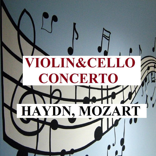 Violin & Cello Concerto - Haydn, Mozart