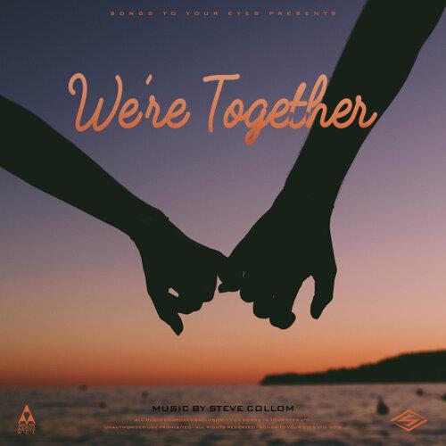 We're Together