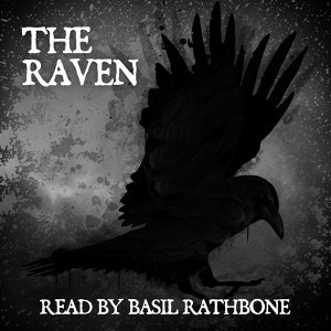 The Raven (Read by Basil Rathbone) [Remastered]