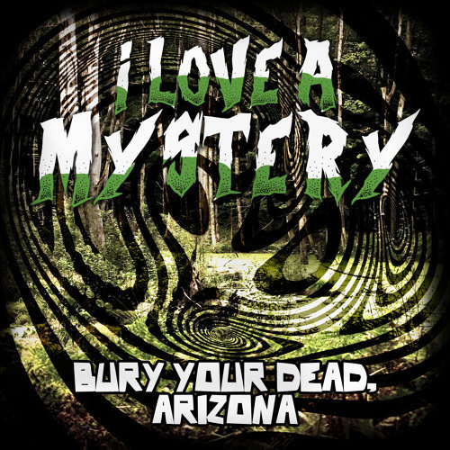 Image result for i love a mystery bury your dead arizona