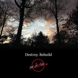 Destroy. Rebuild