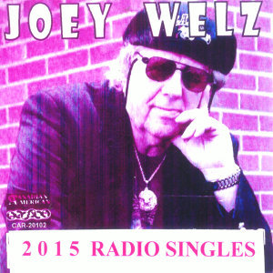 Best of 2015 Joey Welz Radio Singles