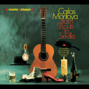 Carlos Montoya. From St. Louis to Seville / The Incredible Carlos Montoya